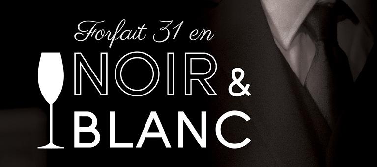 SOYEZ À LA FÊTE DE L'ANNÉE! <BR> 31 DÉCEMBRE EN NOIR & BLANC
